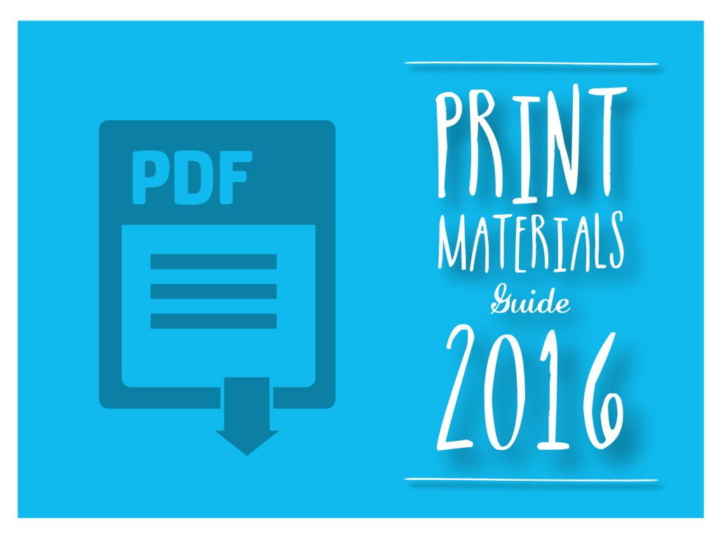 Print materials guide 2016