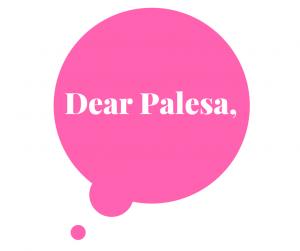 Dear Palesa